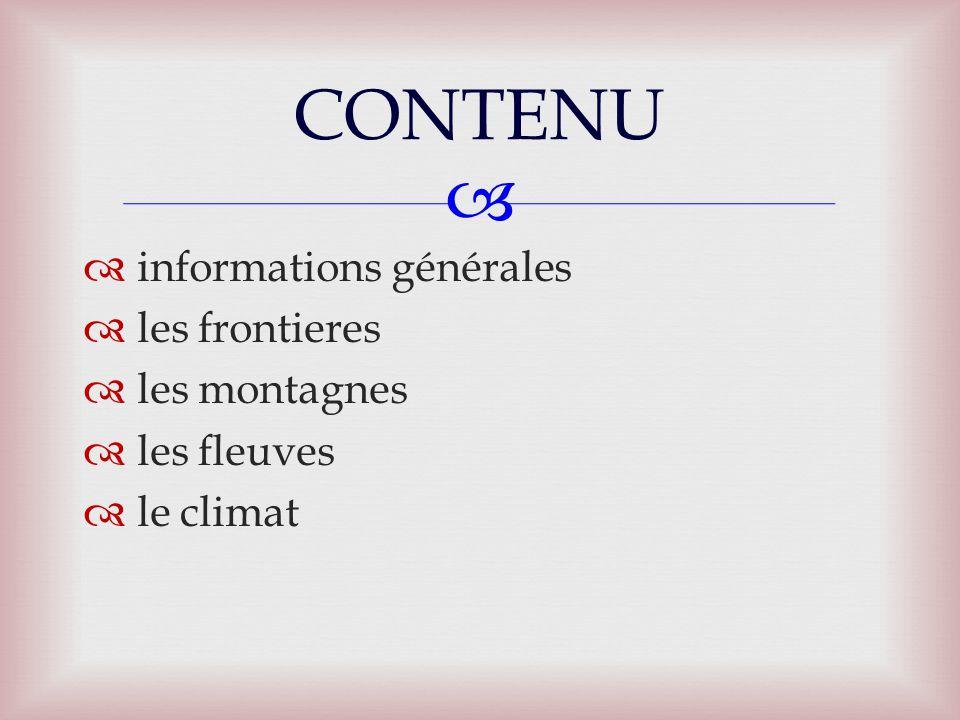   informations générales  les frontieres  les montagnes  les fleuves  le climat CONTENU