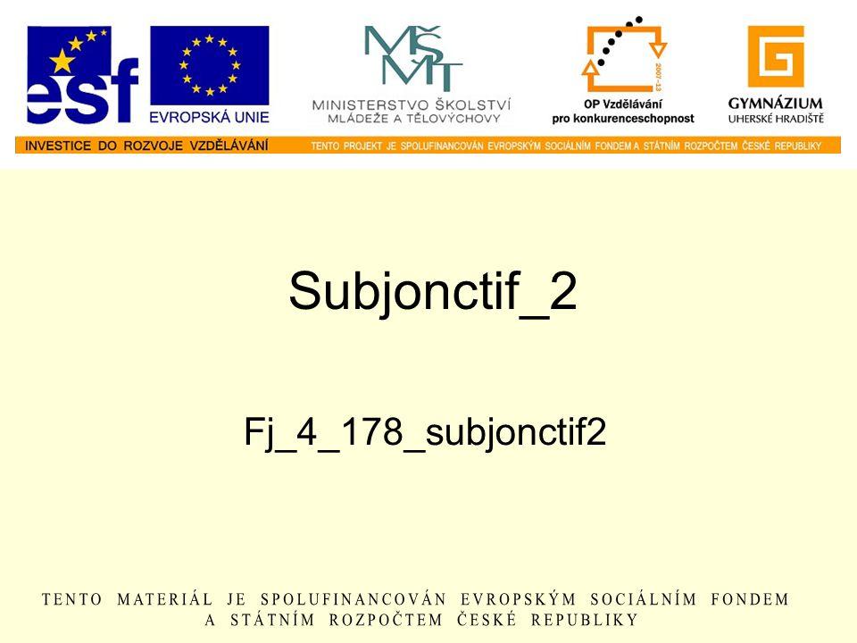 Subjonctif_2 Fj_4_178_subjonctif2