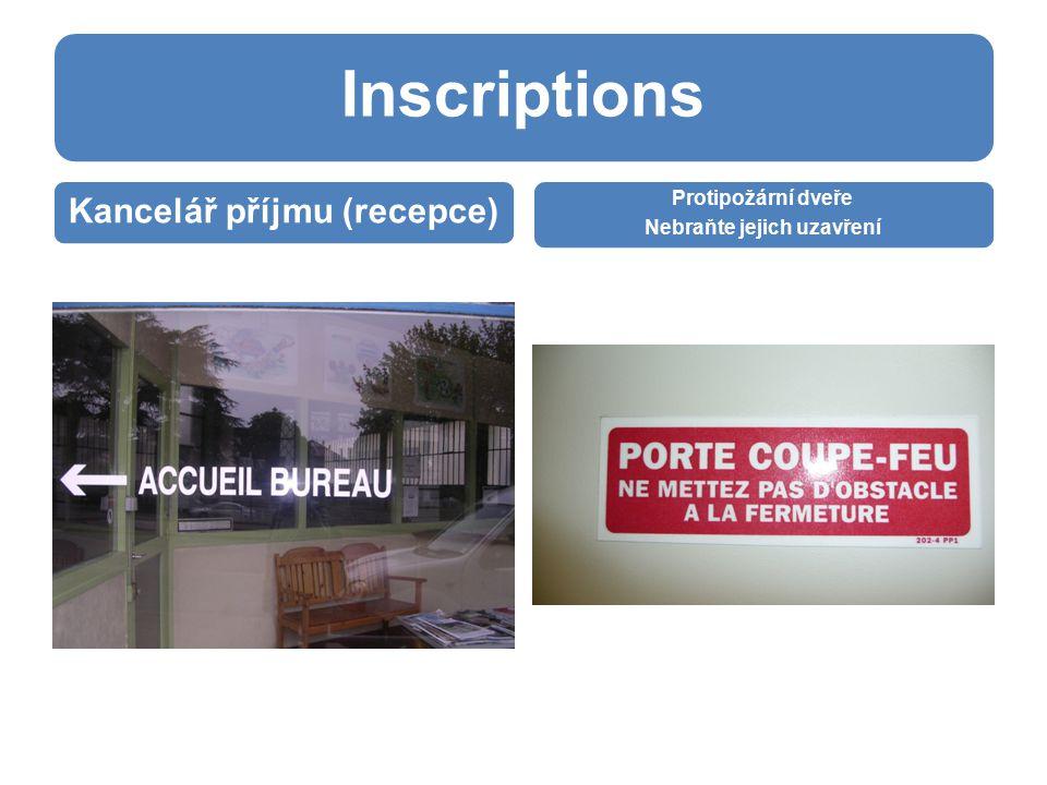 Inscriptions Kancelář příjmu (recepce) Protipožární dveře Nebraňte jejich uzavření