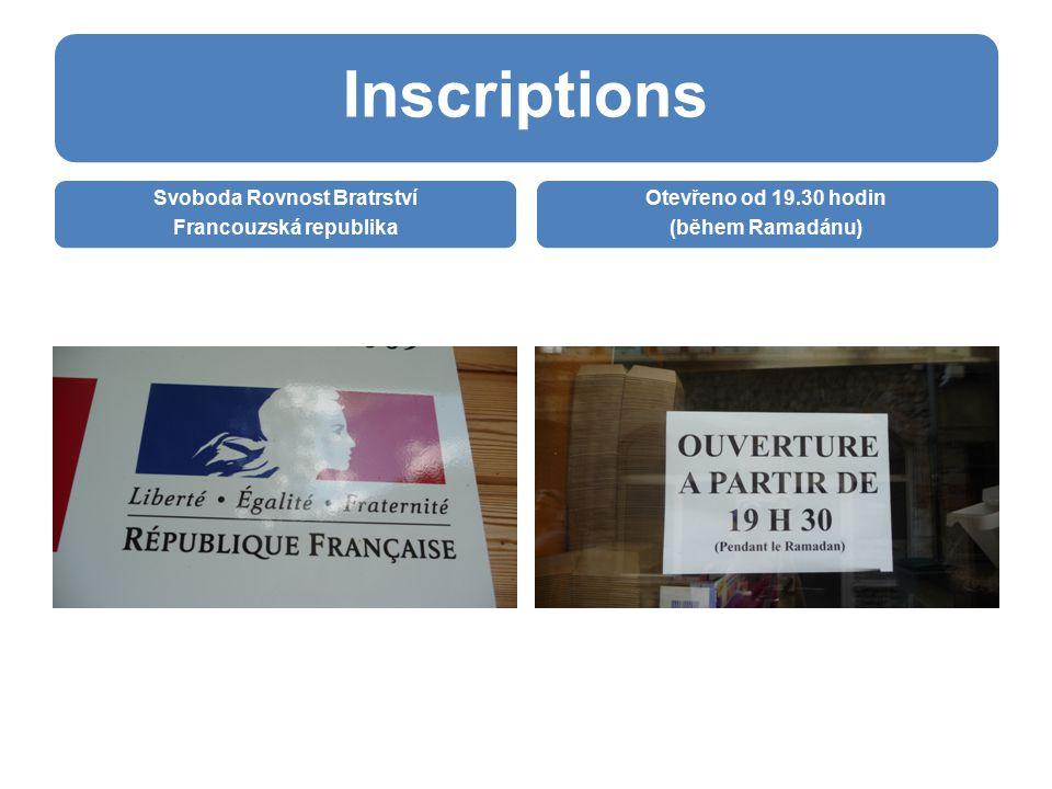 Inscriptions Svoboda Rovnost Bratrství Francouzská republika Otevřeno od 19.30 hodin (během Ramadánu)