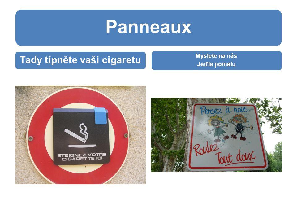 Panneaux Tady típněte vaši cigaretu Myslete na nás Jeďte pomalu