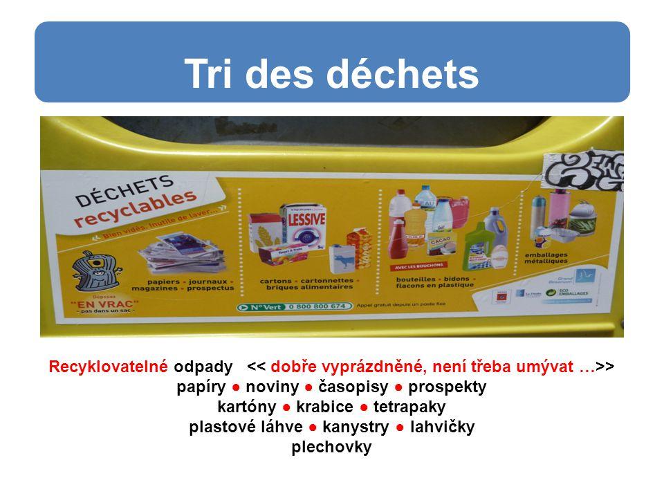 Recyklovatelné odpady > papíry ● noviny ● časopisy ● prospekty kartóny ● krabice ● tetrapaky plastové láhve ● kanystry ● lahvičky plechovky