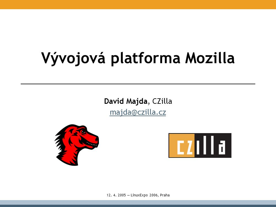 """Cíle této prezentace představení platformy Mozilla –architektura, technologie vývoj pod Mozillou v současnosti –rozšíření existujících aplikací –nové aplikace vývoj pod Mozillou v (blízké) budoucnosti –XULRunner –další """"lákadla"""