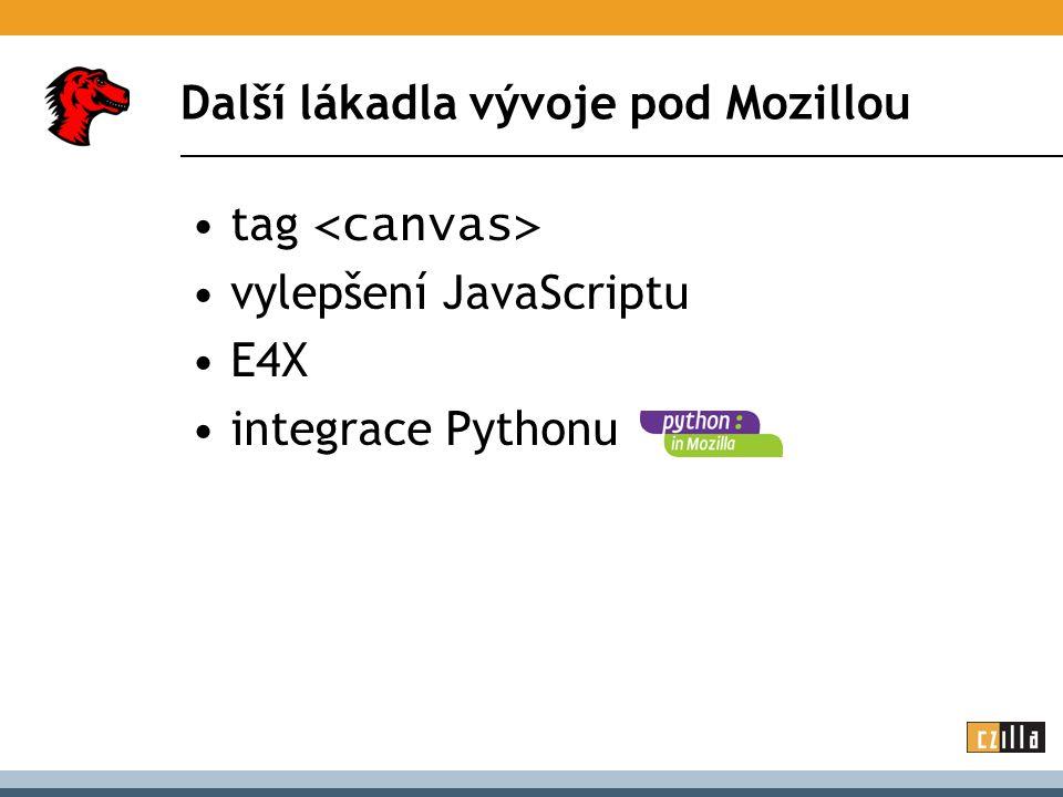 Další lákadla vývoje pod Mozillou tag vylepšení JavaScriptu E4X integrace Pythonu