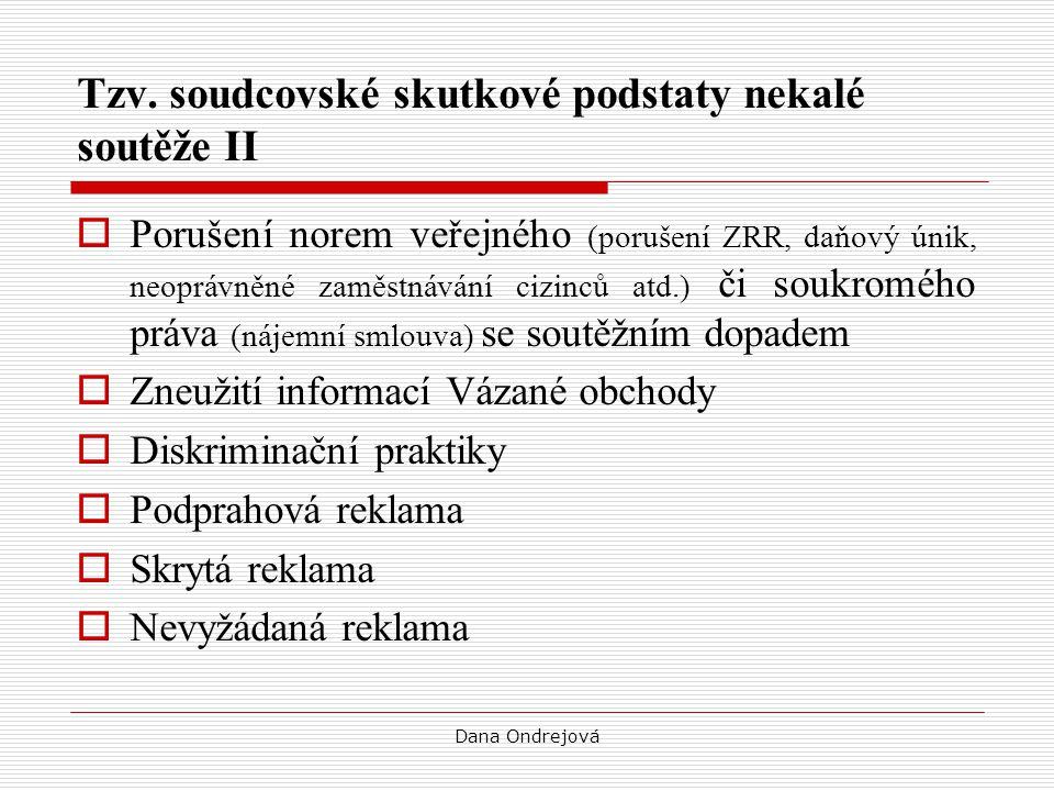 Dana Ondrejová Tzv. soudcovské skutkové podstaty nekalé soutěže II  Porušení norem veřejného (porušení ZRR, daňový únik, neoprávněné zaměstnávání ciz