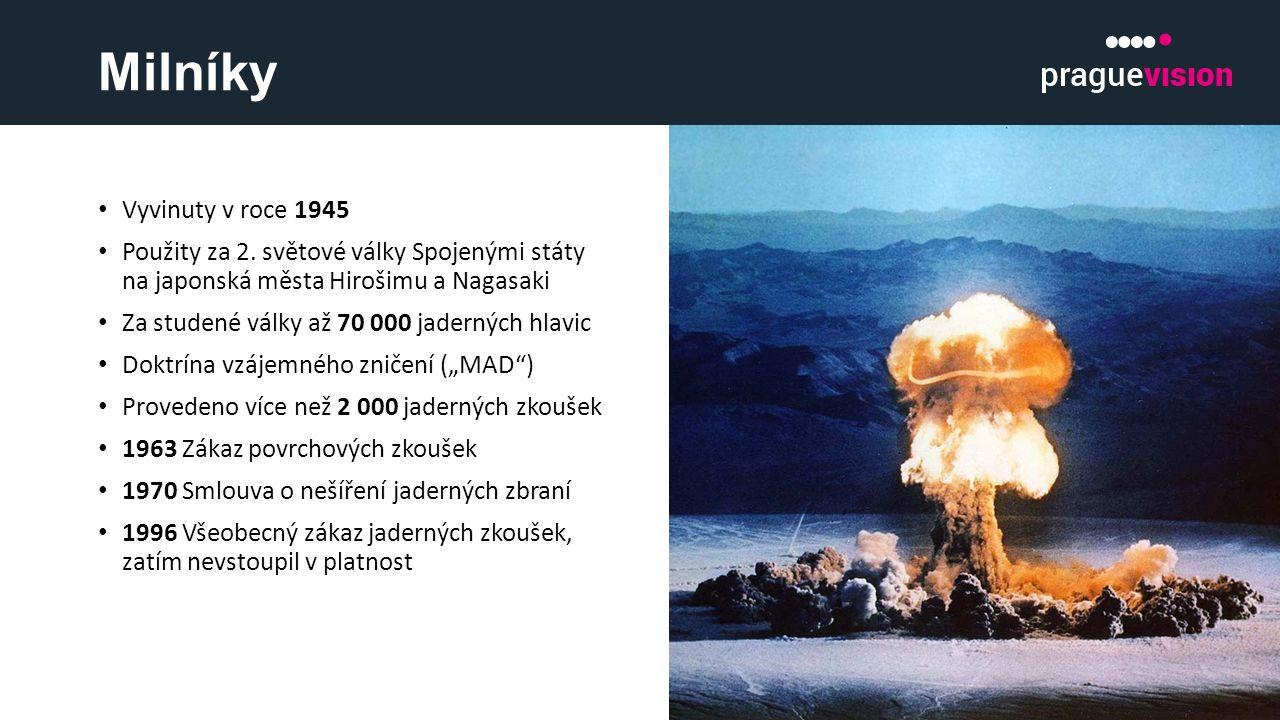 Milníky Vyvinuty v roce 1945 Použity za 2. světové války Spojenými státy na japonská města Hirošimu a Nagasaki Za studené války až 70 000 jaderných hl
