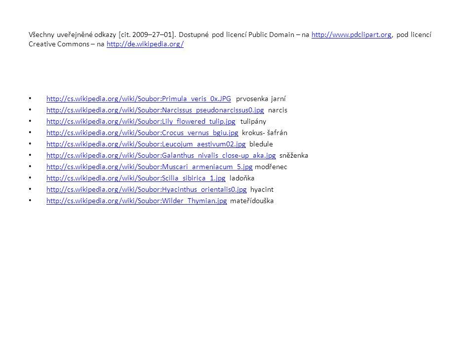 Všechny uveřejněné odkazy [cit. 2009–27–01]. Dostupné pod licencí Public Domain – na http://www.pdclipart.org, pod licencí Creative Commons – na http: