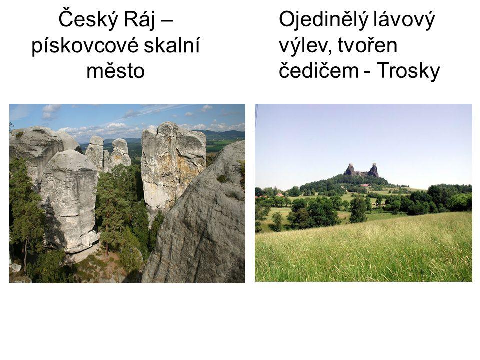 Český Ráj – pískovcové skalní město Ojedinělý lávový výlev, tvořen čedičem - Trosky