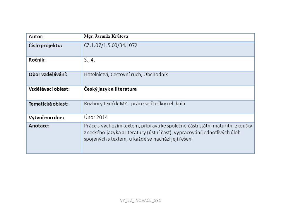 Autor: Mgr. Jarmila Krůtová Číslo projektu:CZ.1.07/1.5.00/34.1072 Ročník:3., 4. Obor vzdělávání:Hotelnictví, Cestovní ruch, Obchodník Vzdělávací oblas