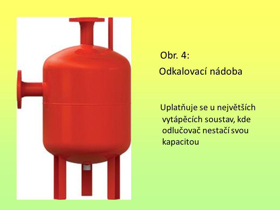 Obr. 4: Odkalovací nádoba Uplatňuje se u největších vytápěcích soustav, kde odlučovač nestačí svou kapacitou