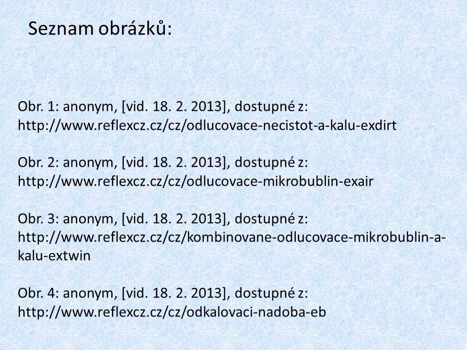 Seznam obrázků: Obr.1: anonym, [vid. 18. 2.