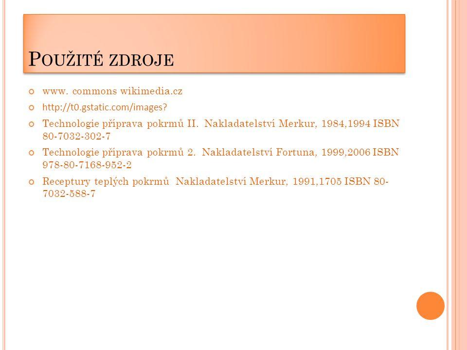 P OUŽITÉ ZDROJE www. commons wikimedia.cz http://t0.gstatic.com/images.