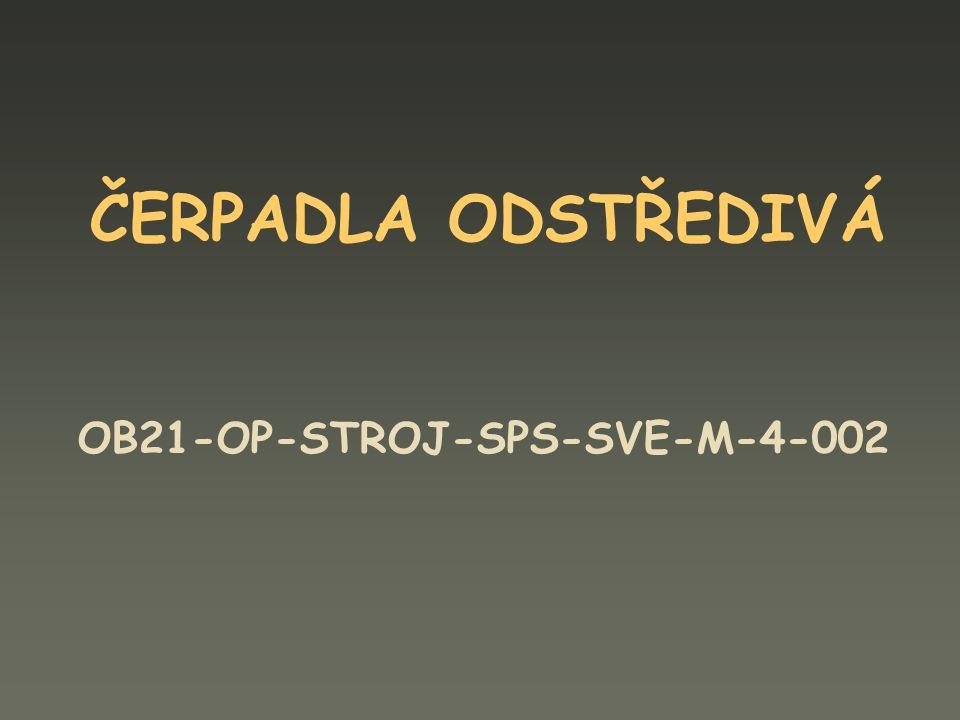 ČERPADLA ODSTŘEDIVÁ OB21-OP-STROJ-SPS-SVE-M-4-002