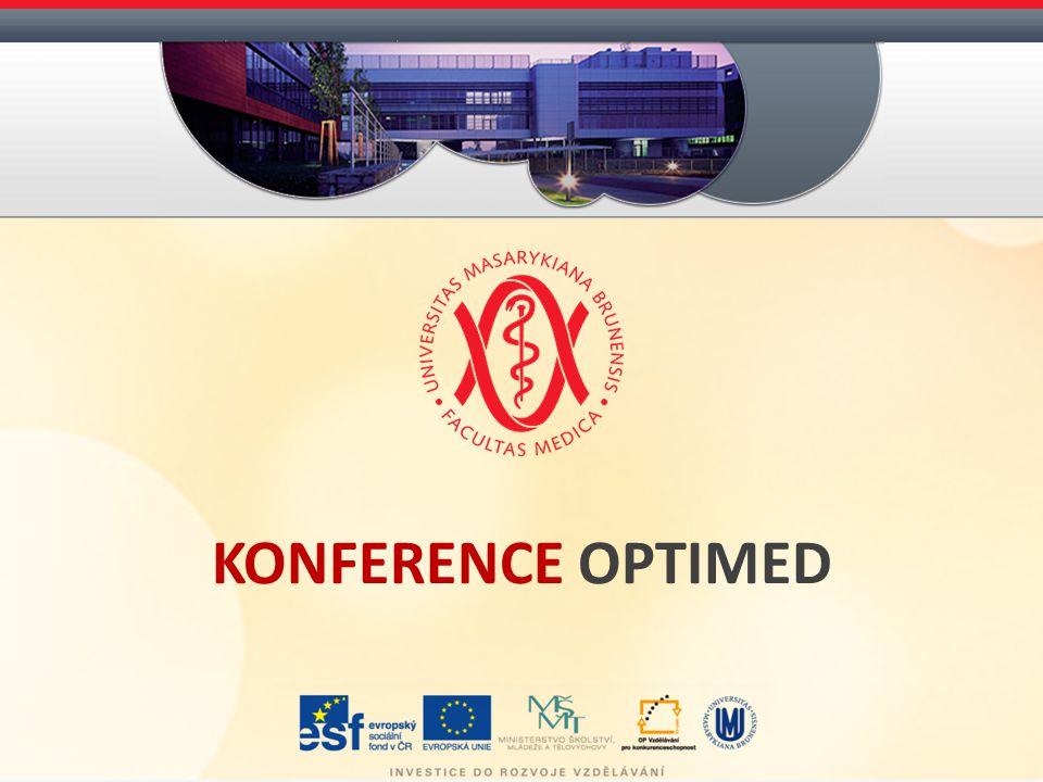 Program konference OPTIMED - optimalizovaná výuka všeobecného lékařství: http://opti.med.muni.cz Blok I.
