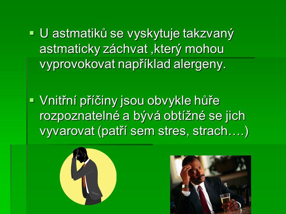 Příznaky astma ---- napětí, ale ne bolest v hrudníku ---- sípavé a písklavé dýchání ---- obtížné dýchání a