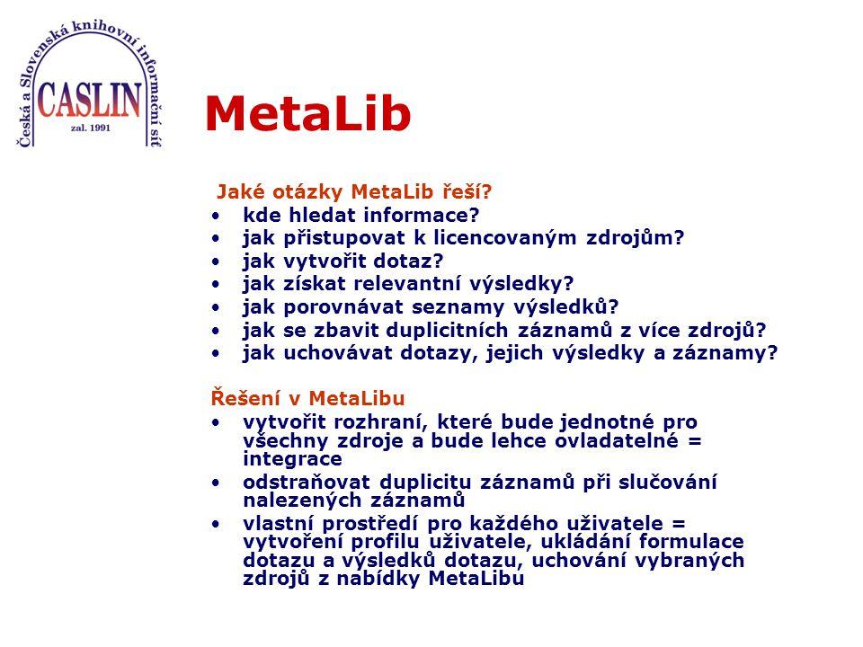 Informační zdroje v MetaLibu prohledávatelné v prostředí JIB CASLIN odkazové (neprohledávatelné v prostředí JIB CASLIN)