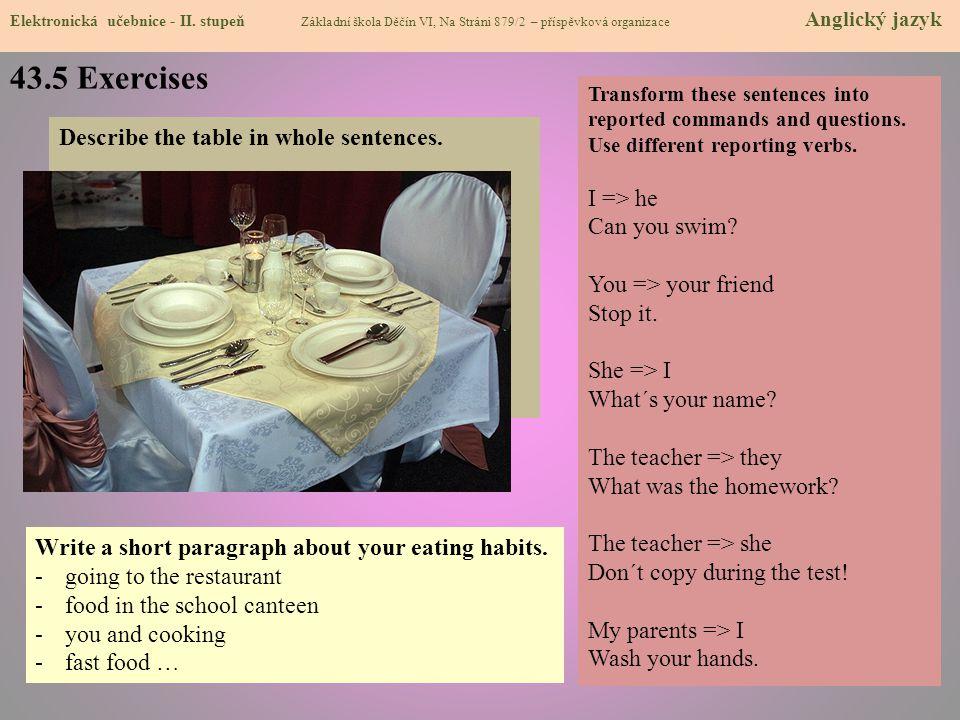 43.5 Exercises Elektronická učebnice - II. stupeň Základní škola Děčín VI, Na Stráni 879/2 – příspěvková organizace Anglický jazyk Describe the table