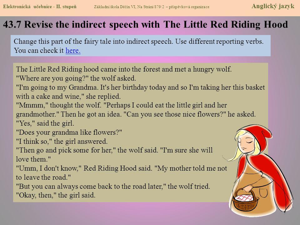 43.7 Revise the indirect speech with The Little Red Riding Hood Elektronická učebnice - II. stupeň Základní škola Děčín VI, Na Stráni 879/2 – příspěvk