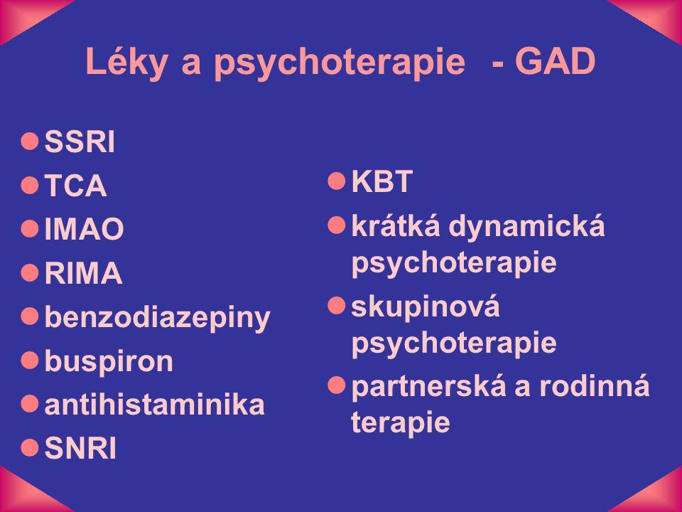 Léky a psychoterapie - GAD lSSRI lTCA lIMAO lRIMA lbenzodiazepiny lbuspiron lantihistaminika lSNRI lKBT lkrátká dynamická psychoterapie lskupinová psy