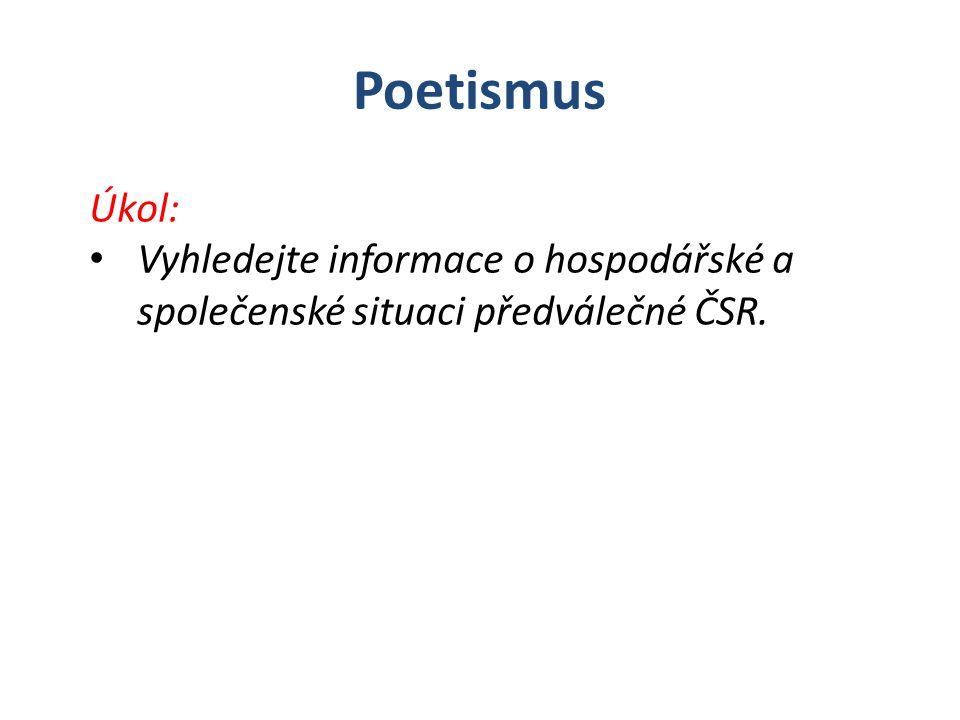 Úkol: Vyhledejte informace o hospodářské a společenské situaci předválečné ČSR. Poetismus