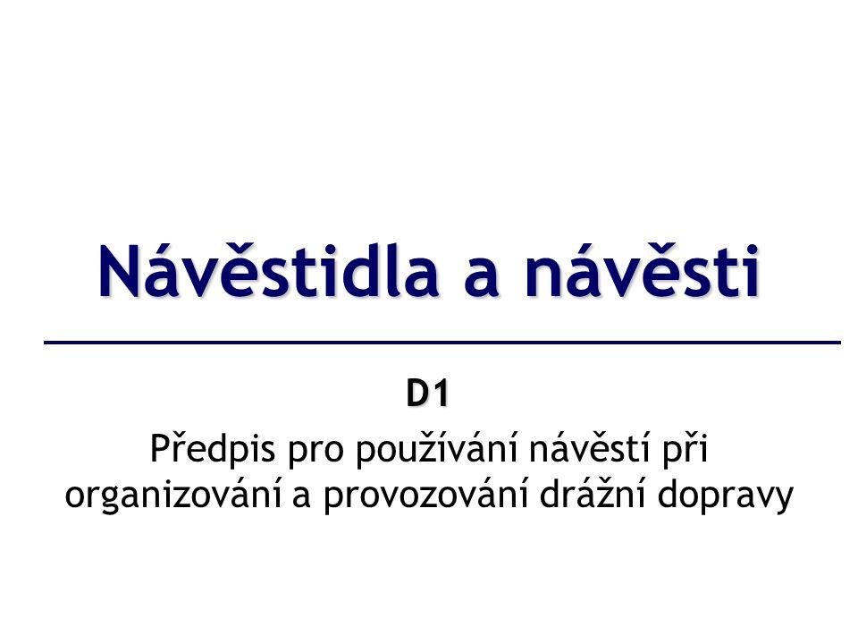 Návěstidla a návěsti D1 Předpis pro používání návěstí při organizování a provozování drážní dopravy