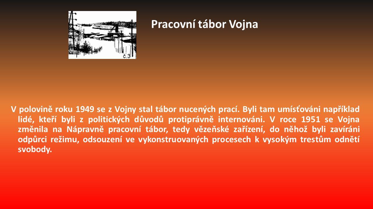 V polovině roku 1949 se z Vojny stal tábor nucených prací.