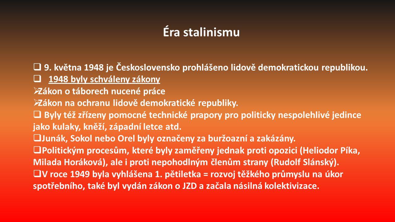  9. května 1948 je Československo prohlášeno lidově demokratickou republikou.