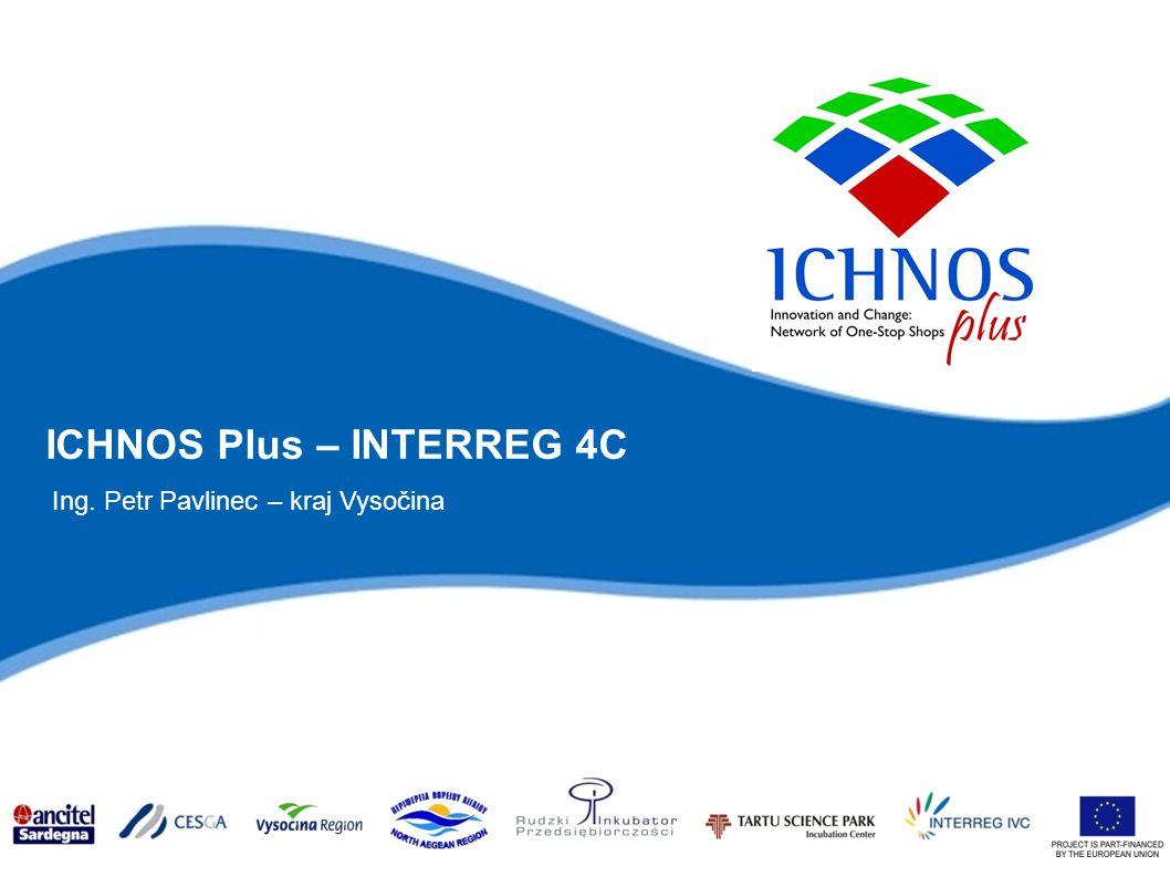 ICHNOS Plus – INTERREG 4C Ing. Petr Pavlinec – kraj Vysočina