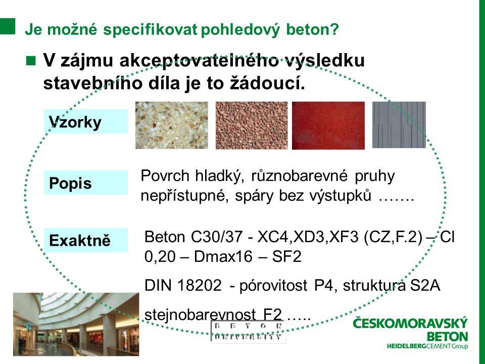 Je možné specifikovat pohledový beton? V zájmu akceptovatelného výsledku stavebního díla je to žádoucí. Vzorky Popis Exaktně Povrch hladký, různobarev