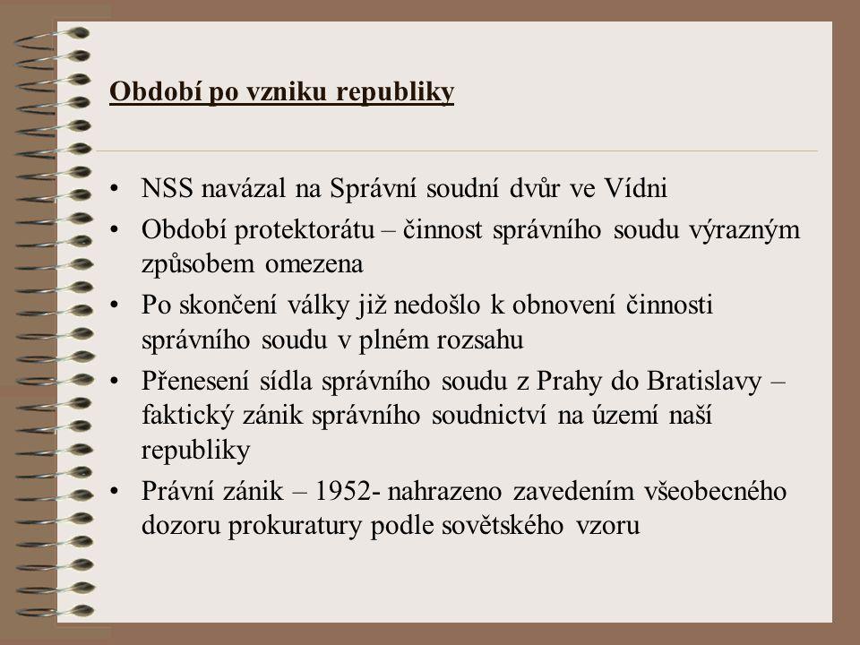 Období po roce 1989 Opět nastolena otázka nutnosti ochrany veřejných subjektivních práv jednotlivce, jako jednoho z pilířů fungování demokratického právního státu Ústavní základ – LZPS čl.36 odst.2 a ústava čl.91 Nutné zasáhnout co nejrychleji – z.č.519/1991 Sb.(účinnost od 1.1.1992) – nová část pátá o.s.ř.(správní soudnictví) – přezkum rozhodnutí orgánů veřejné správy obecnými soudy Celá řada nedostatků: přezkum rozhodnutí pouze po stránce zákonnosti x čl.6 odst.1 Úmluvy o ochraně lidských práv a základních svobod (zásah do práva na spravedlivý proces), rozhodnutí Evropského soudu pro lidská práva Albert et le Compte