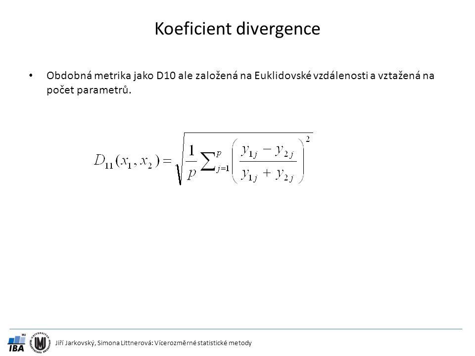 Jiří Jarkovský, Simona Littnerová: Vícerozměrné statistické metody Koeficient divergence Obdobná metrika jako D10 ale založená na Euklidovské vzdáleno