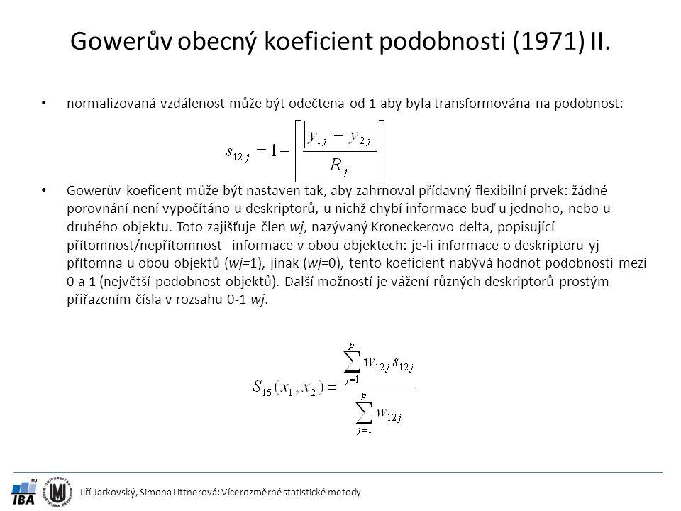 Jiří Jarkovský, Simona Littnerová: Vícerozměrné statistické metody Gowerův obecný koeficient podobnosti (1971) II. normalizovaná vzdálenost může být o