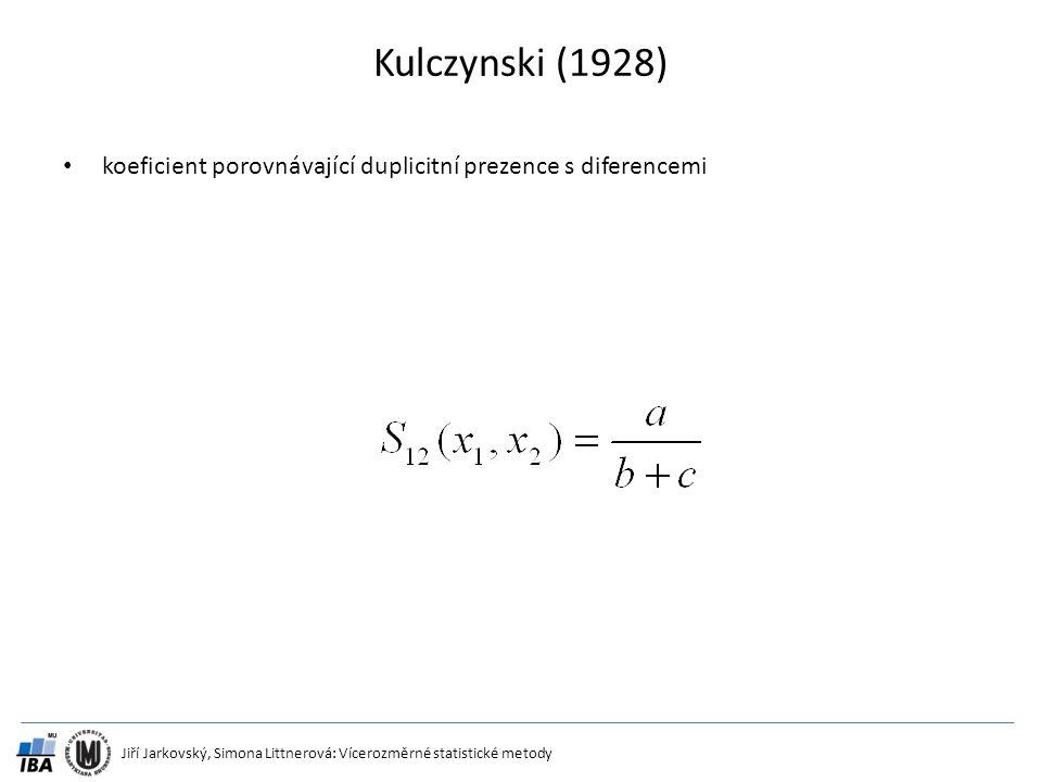 Jiří Jarkovský, Simona Littnerová: Vícerozměrné statistické metody Kulczynski (1928) koeficient porovnávající duplicitní prezence s diferencemi