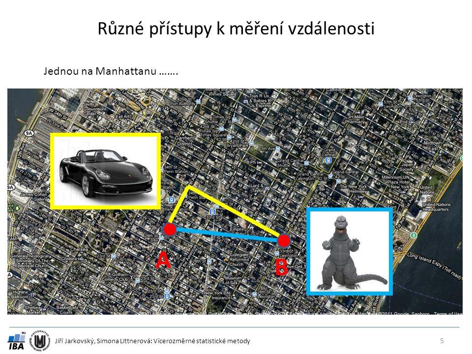 Jiří Jarkovský, Simona Littnerová: Vícerozměrné statistické metody Různé přístupy k měření vzdálenosti 5 A B Jednou na Manhattanu …….