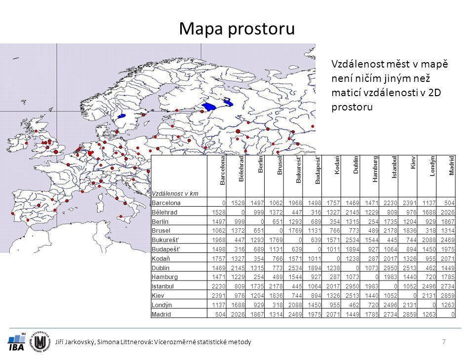 Jiří Jarkovský, Simona Littnerová: Vícerozměrné statistické metody Mapa prostoru 7 Vzdálenost v km Barcelona Bělehrad Berlín Brusel Bukurešť Budapešť