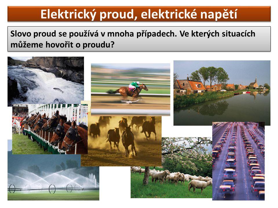 Slovo proud se používá v mnoha případech. Ve kterých situacích můžeme hovořit o proudu.