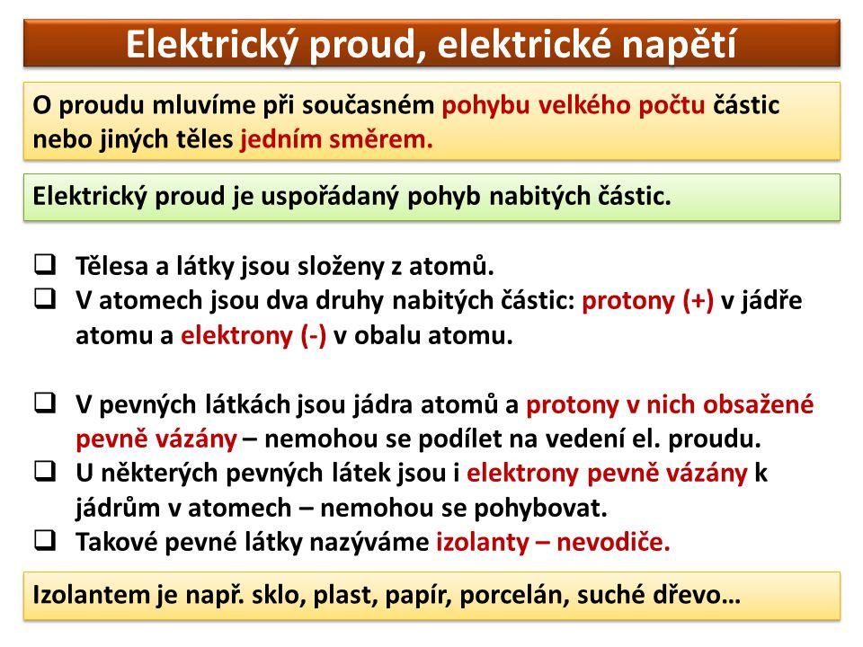 Elektrický proud, elektrické napětí  V jiných pevných látkách (např.