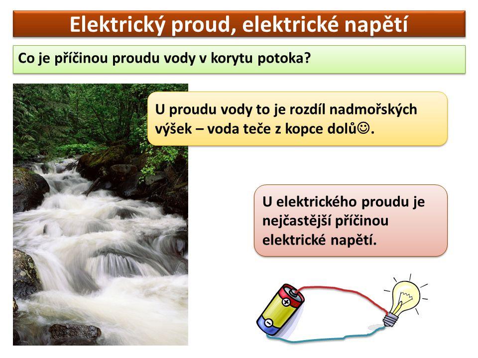 Elektrické napětí je nejčastější příčinou elektrického proudu.