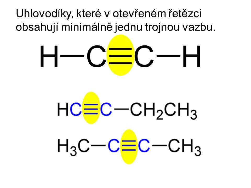 Uhlovodíky, které v otevřeném řetězci obsahují minimálně jednu trojnou vazbu.