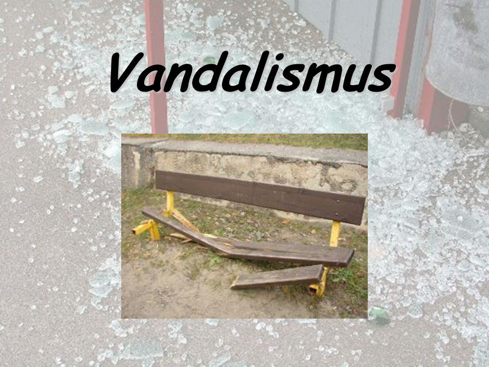 Co všechno si představíte pod pojmem vandalismus.Zkuste si sami odpovědět.