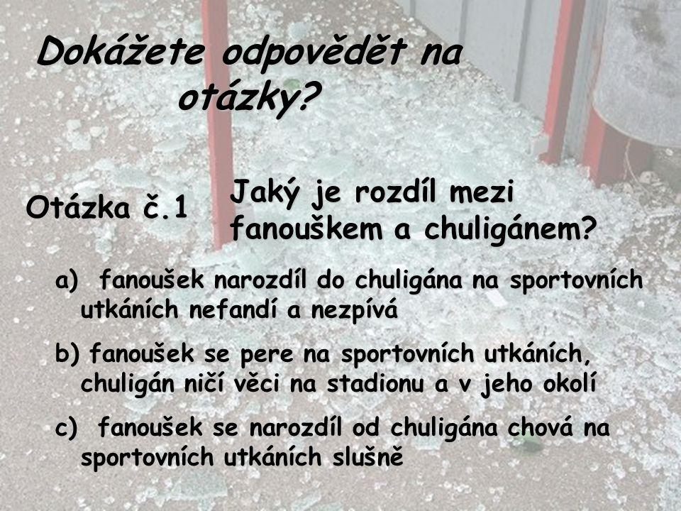 Otázka č.2 Který český klub je znám svými chuligány.