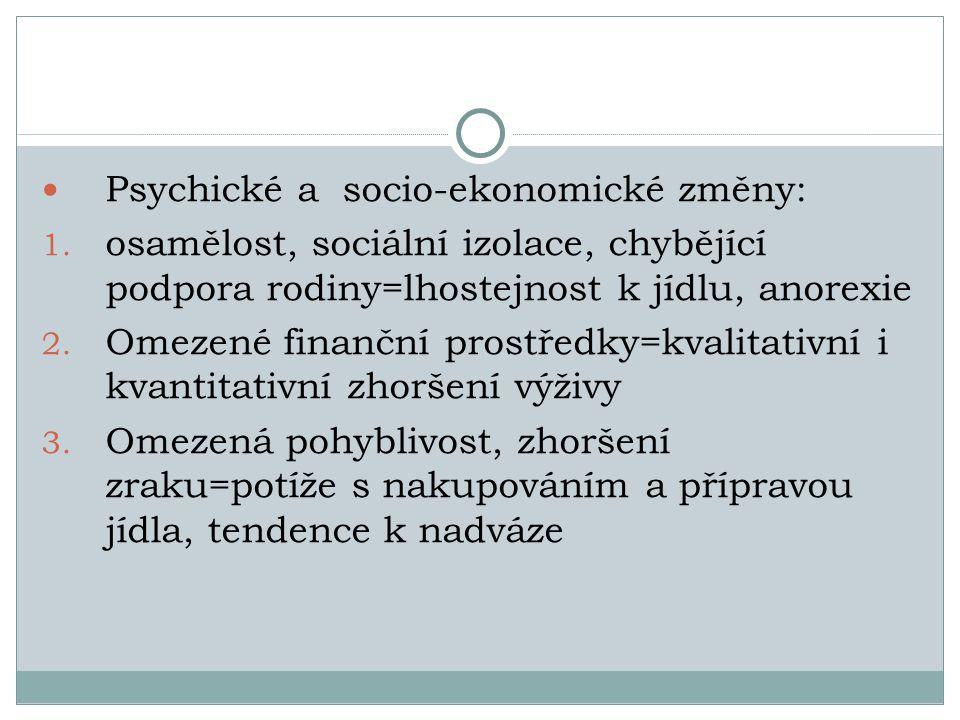 Psychické a socio-ekonomické změny: 1.
