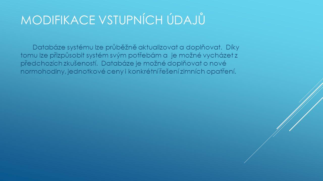 MODIFIKACE VSTUPNÍCH ÚDAJŮ Databáze systému lze průběžně aktualizovat a doplňovat.