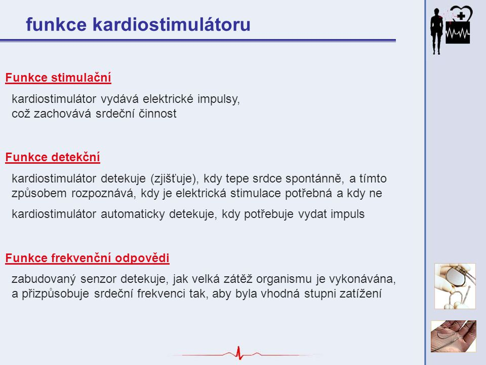 historie kardiostimulátorů V šedesátých letech byla ve výrobě kardiostimulátorů Česká republika na špici.