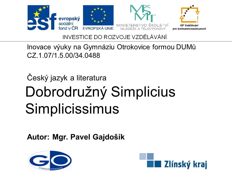 Dobrodružný Simplicius Simplicissimus mistrovské pikareskní dílo německé literatury 17.