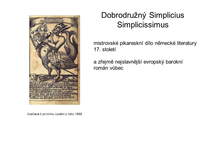 Dobrodružný Simplicius Simplicissimus mistrovské pikareskní dílo německé literatury 17. století a zřejmě nejslavnější evropský barokní román vůbec Ilu