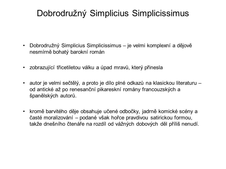 Dobrodružný Simplicius Simplicissimus Dobrodružný Simplicius Simplicissimus – je velmi komplexní a dějově nesmírně bohatý barokní román zobrazující tř