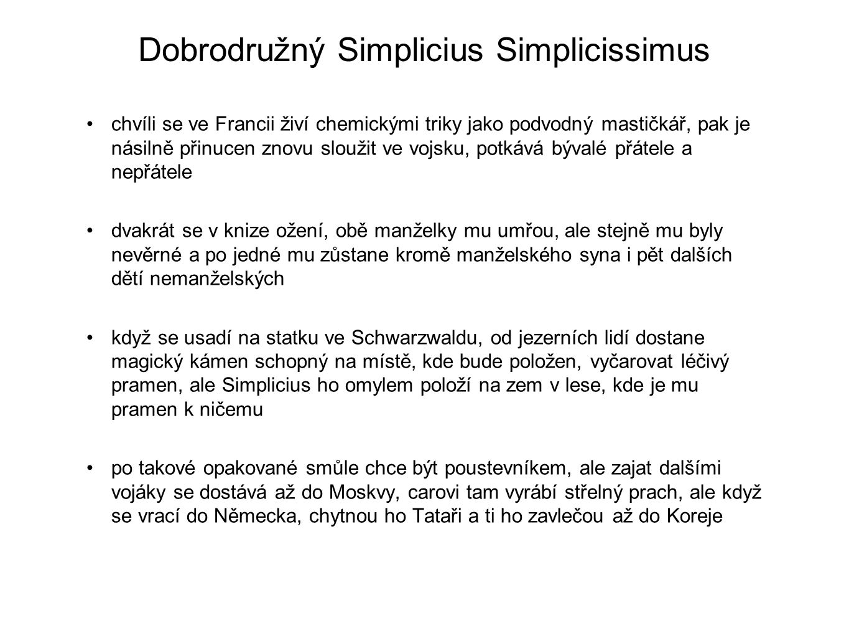 Dobrodružný Simplicius Simplicissimus chvíli se ve Francii živí chemickými triky jako podvodný mastičkář, pak je násilně přinucen znovu sloužit ve voj