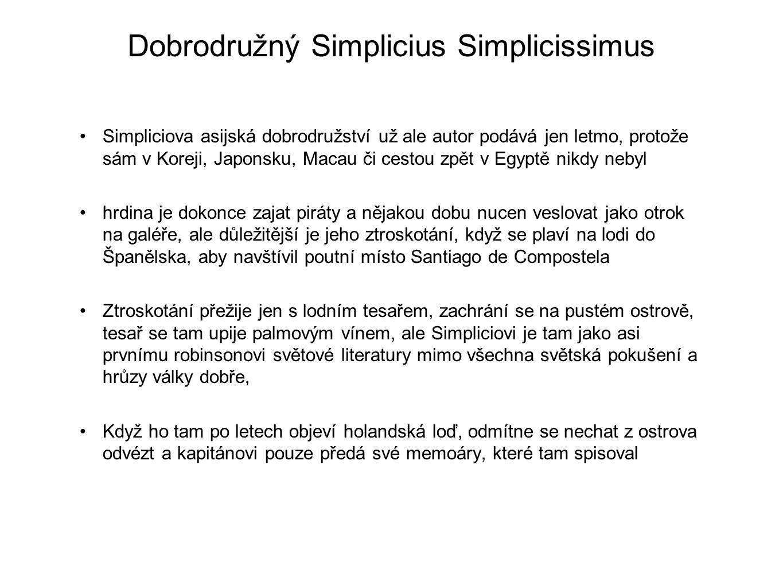 Dobrodružný Simplicius Simplicissimus Dílo bylo chváleno mnoha pozdějšími slavnými německými spisovateli, romantiky 19.