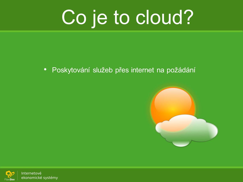 Co je to cloud Poskytování služeb přes internet na požádání
